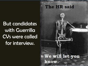 Candidates with Guerrilla CVs were called for interview